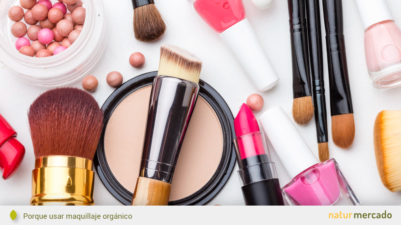 Porque usar maquillaje orgánico